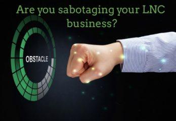 3 Ways of Sabotaging an LNC Business
