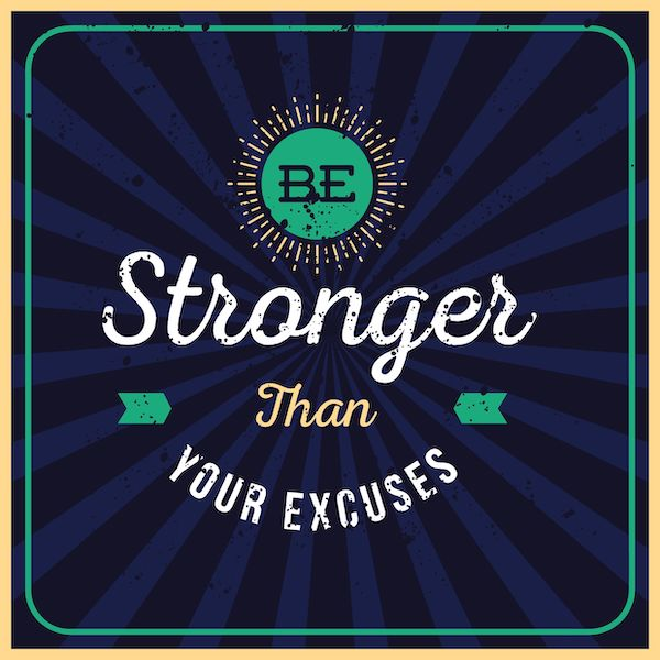 Be Stronger over Excuses