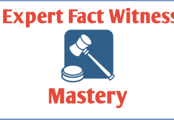 Expert Fact Witness Mastery