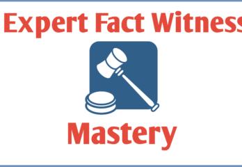 Expert Fact Witness Mastery