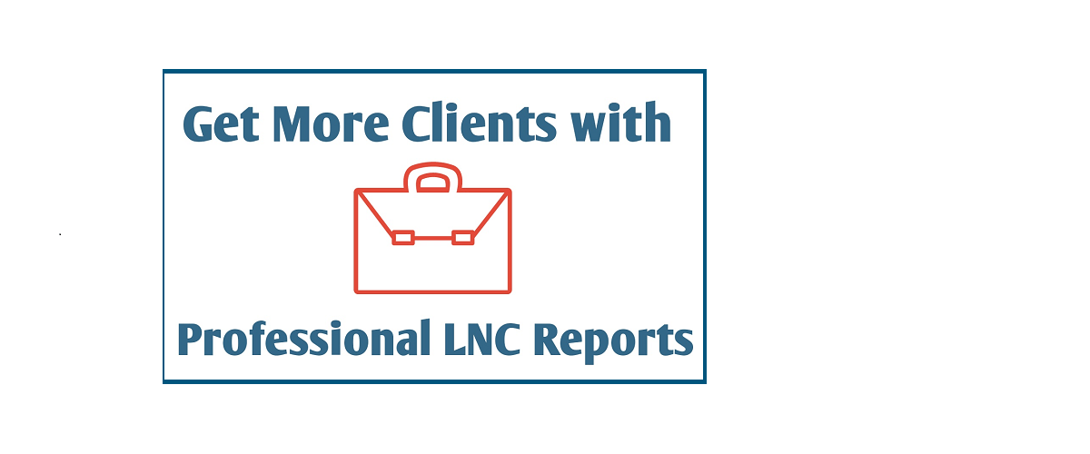 Get More Clients with Professional LNC Reports