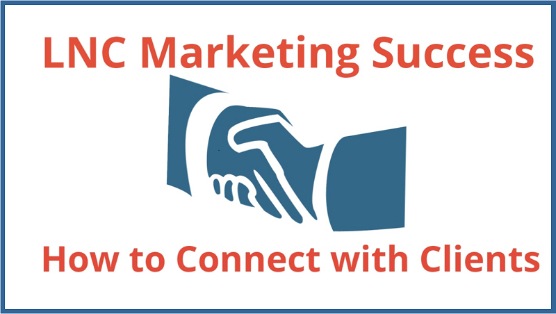LNC Marketing Success: How to Connect with Clients