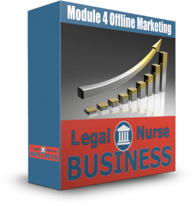 The Offline Marketing Module for Legal Nurse Consultants