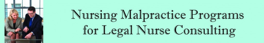 Nursing Malpractice Programs for Legal Nurse Consultants