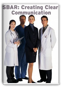 SBAR: Creating Clear Communication