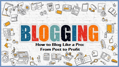 blog like a pro from post to profit
