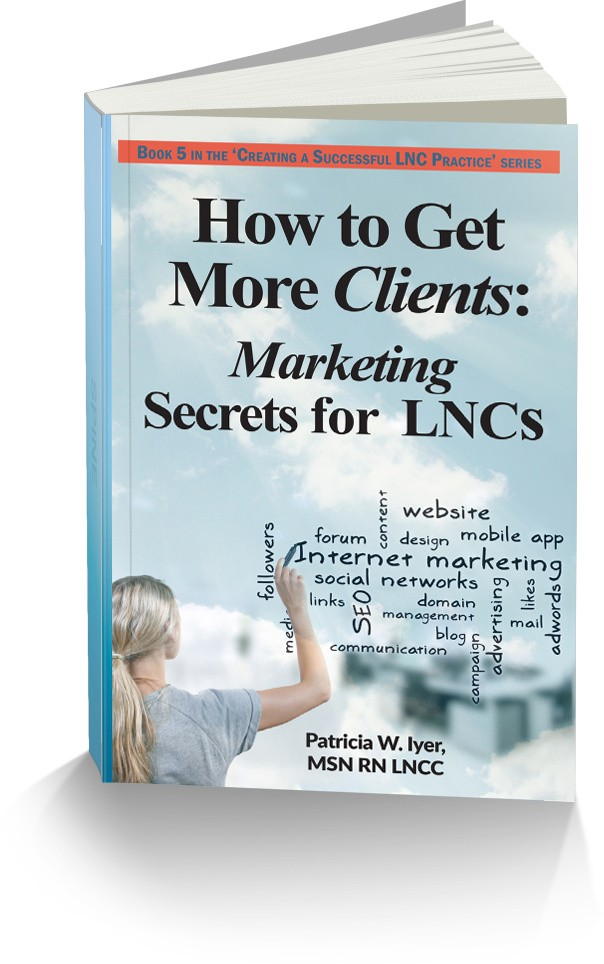 Cover to How to Get More Clients: Marketing Secrets for Legal Nurse Consultants
