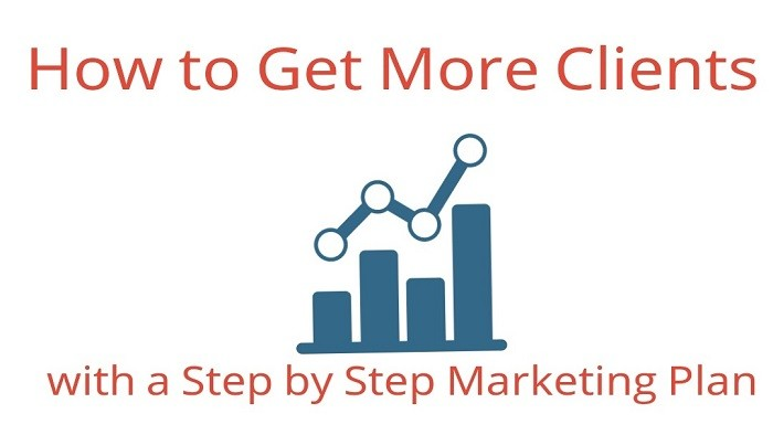 How to Get More Clients with a Step by Step Marketing Plan